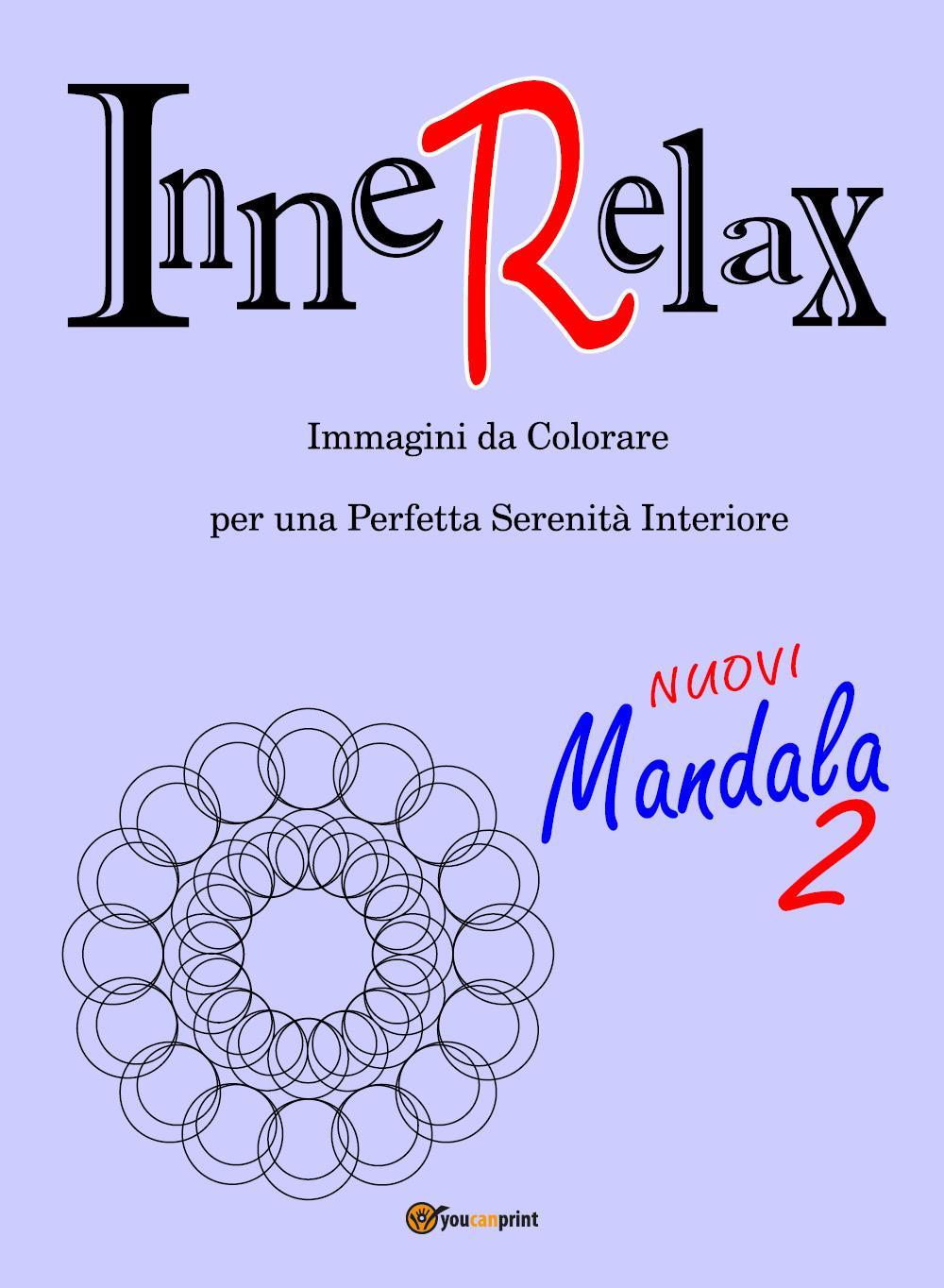 InneRelax - Mandala 2 - Immagini da Colorare per una Perfetta Serenità Interiore