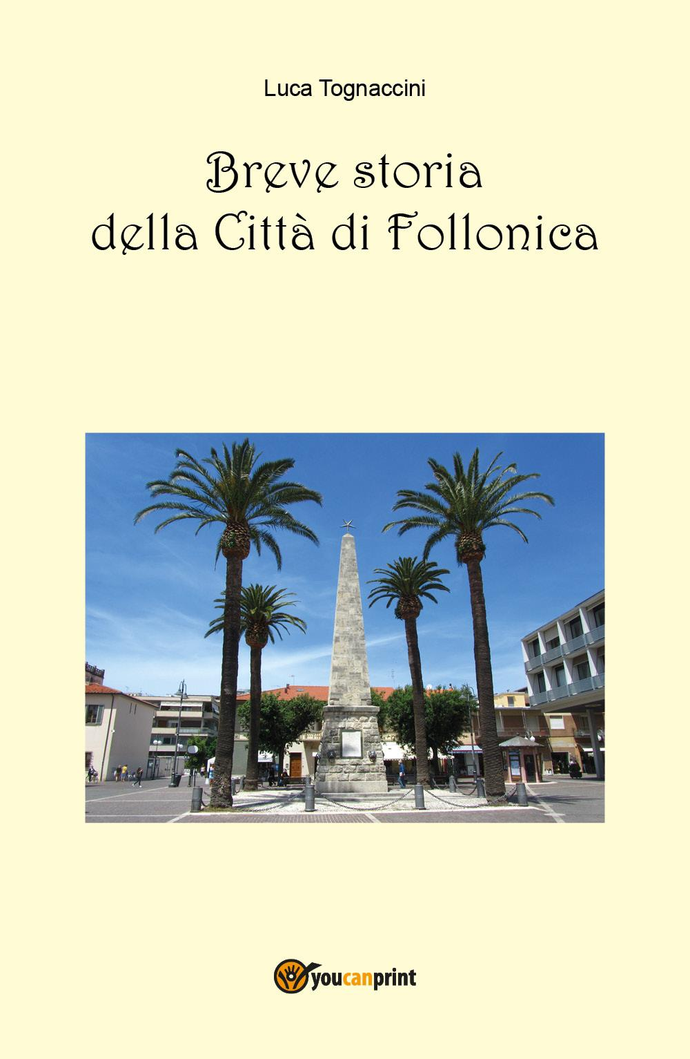 Breve Storia della Città di Follonica