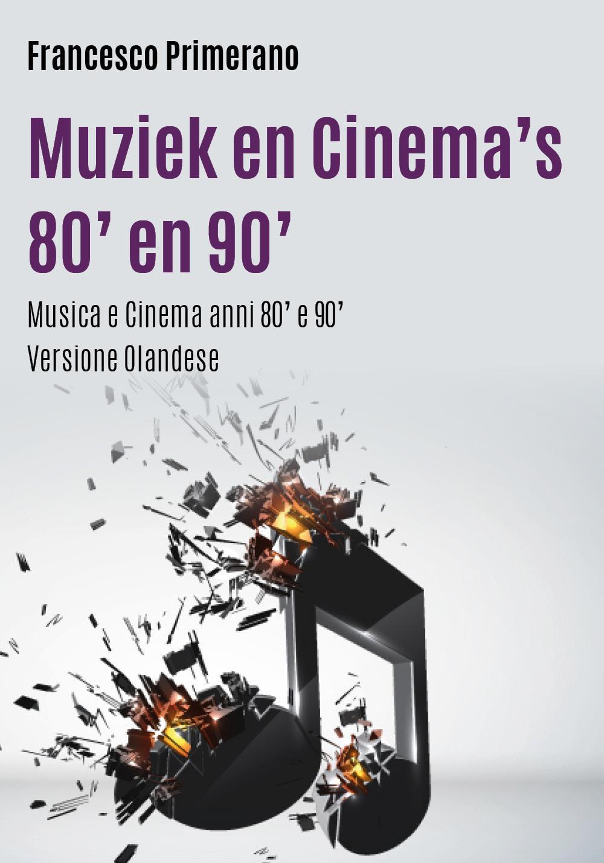 Muziek en Cinema's 80' en 90'   Musica e Cinema Anni 80' e 90'   (Versione olandese)