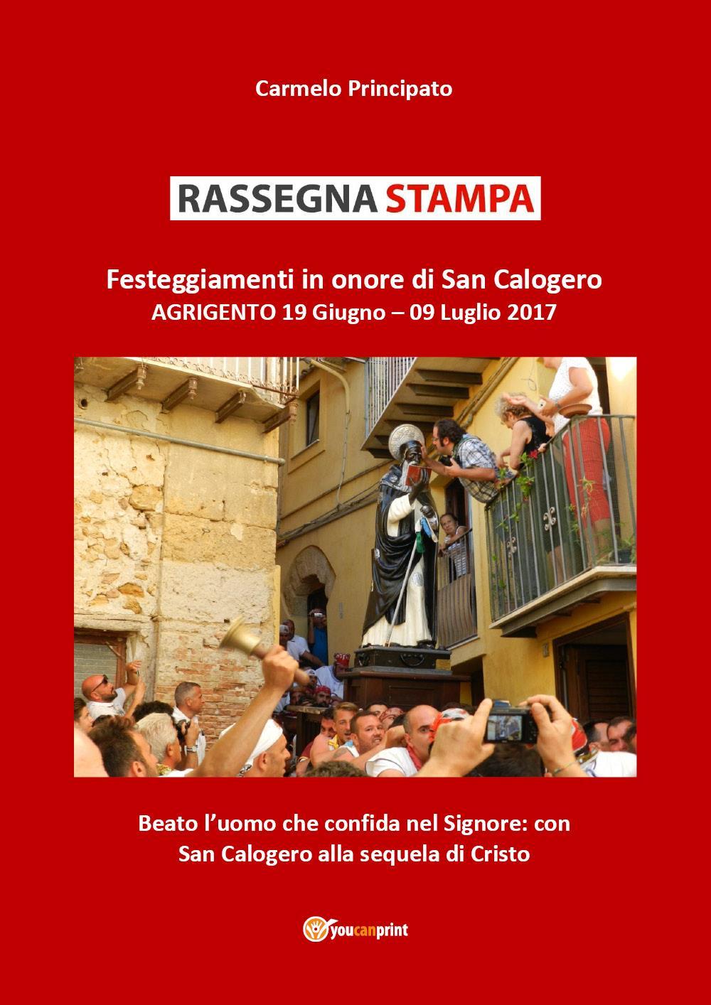 RASSEGNA STAMPA Festeggiamenti in onore di San Calogero Agrigento 19 Giugno - 09 Luglio 2017