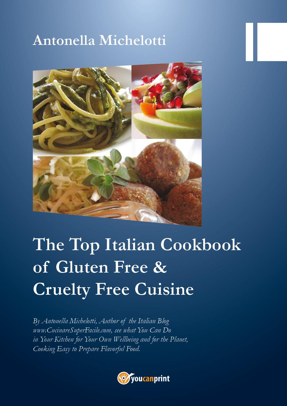The Top Italian Cookbook of Gluten Free & Cruelty Free Cuisine