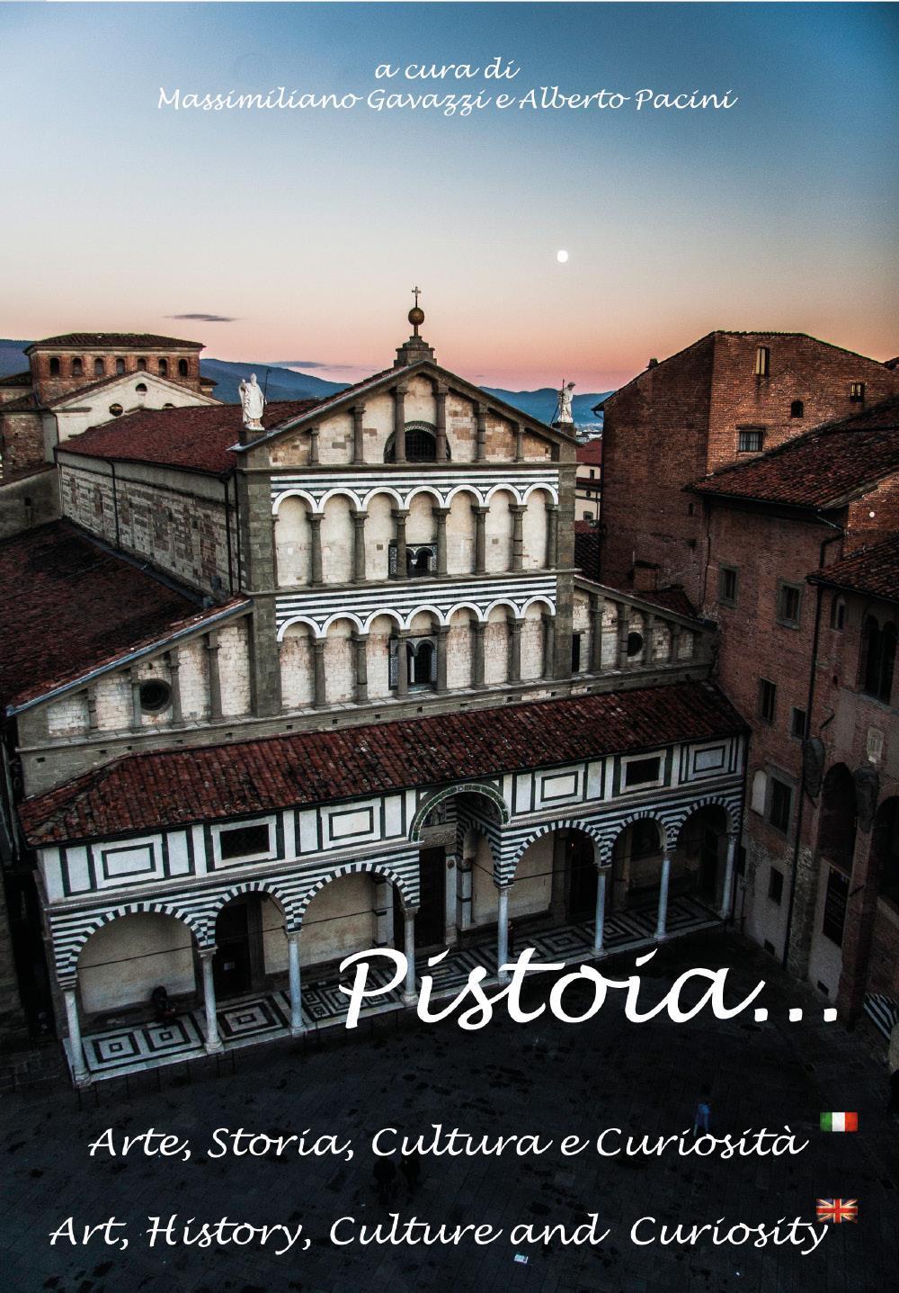 Pistoia...Arte, Storia, Cultura e Curiosità