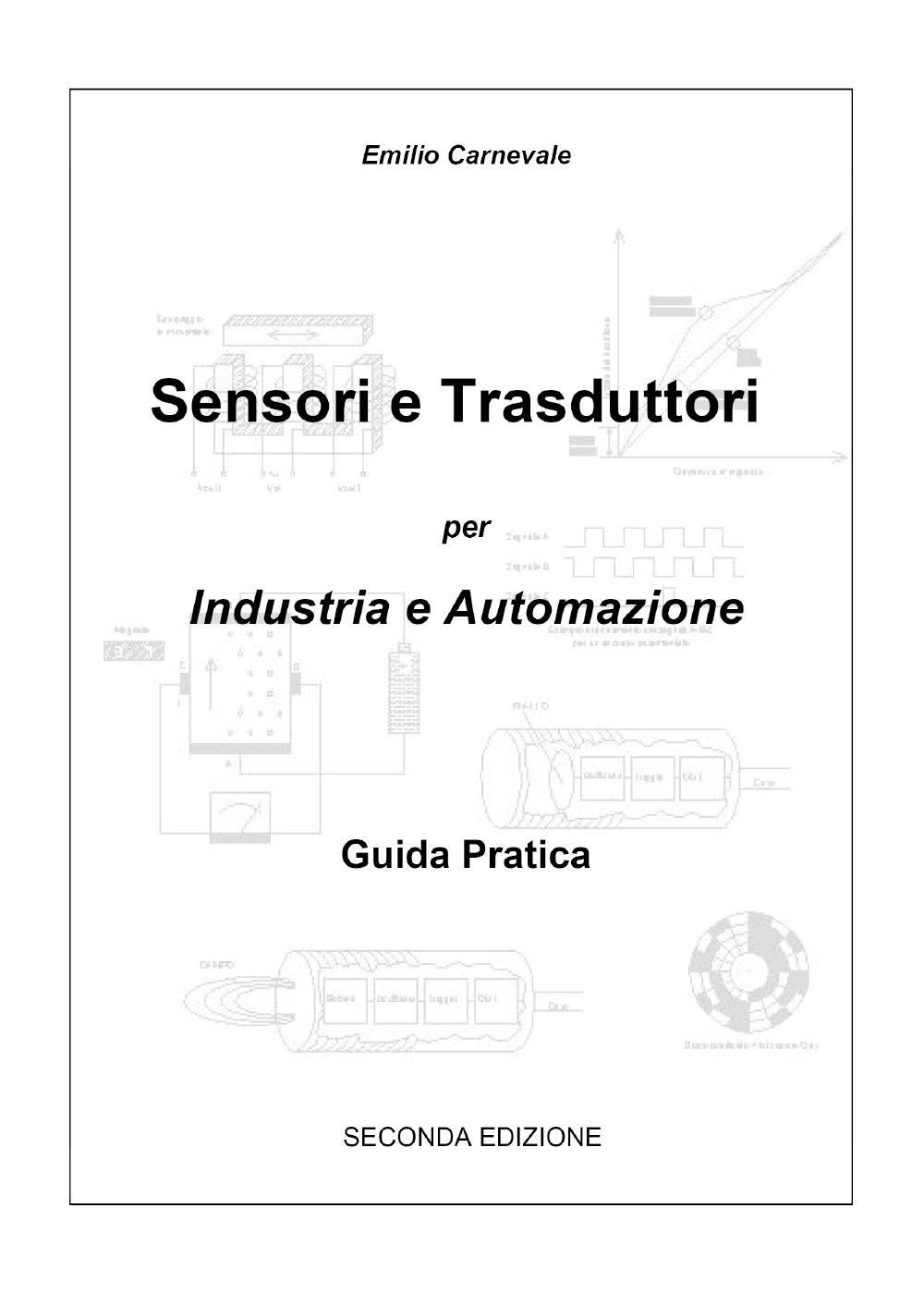 Sensori e trasduttori per industria e automazione - seconda edizione