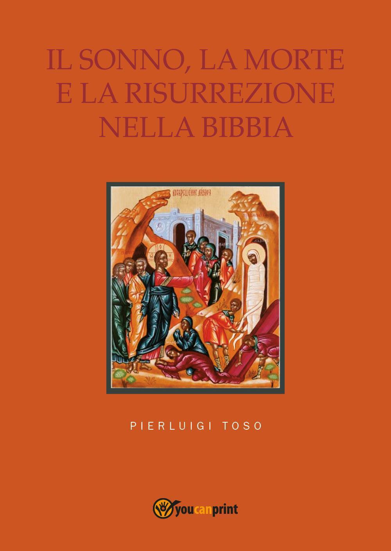 Il sonno, la morte e la risurrezione nella Bibbia