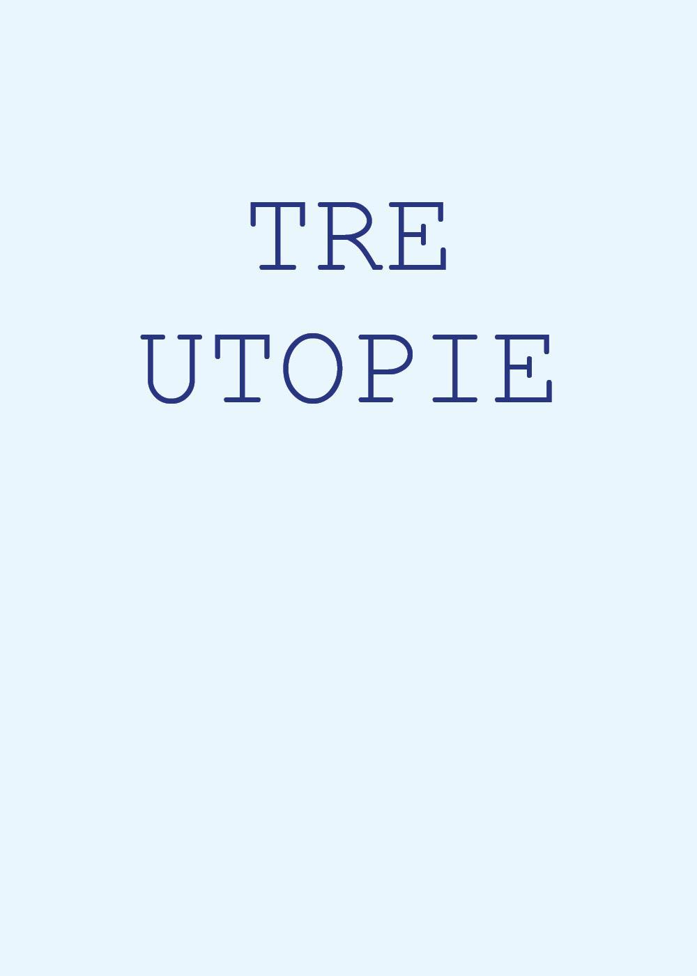 Tre Utopie