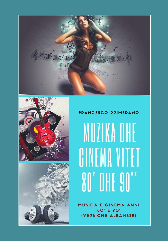 Muzika dhe Cinema Vitet 80' dhe 90'  - Musica e Cinema Anni 80' e 90'(Versione albanese)