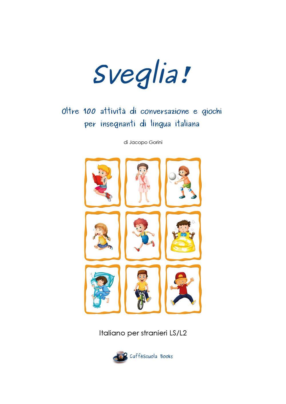 Sveglia! - Oltre 100 attività di conversazione e giochi per insegnanti di lingua italiana