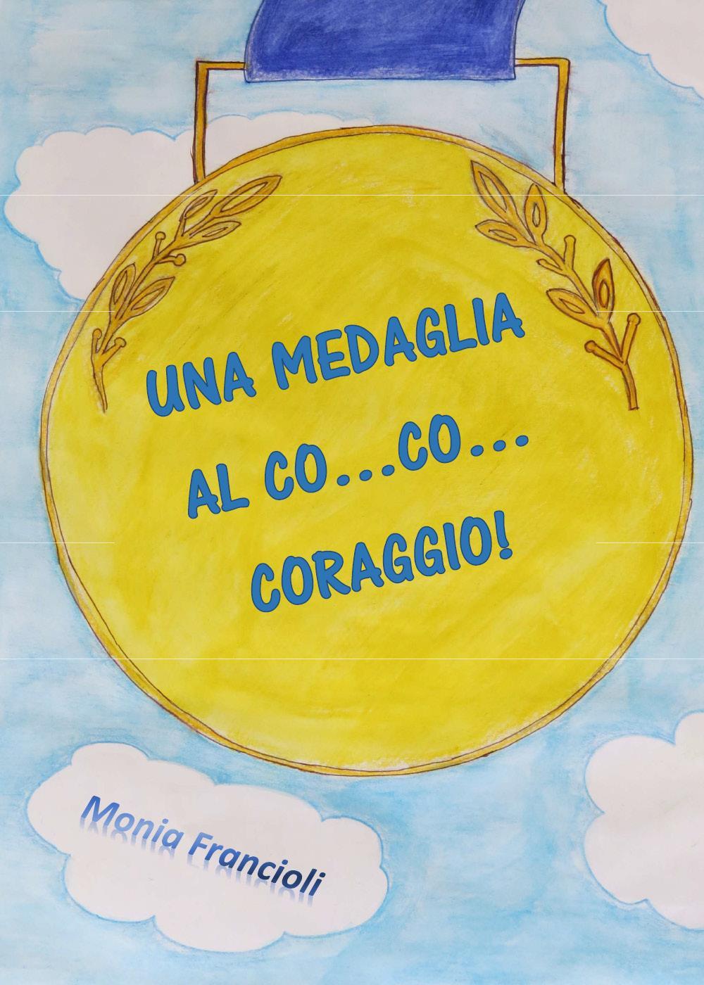 Una medaglia al co...co...coraggio!