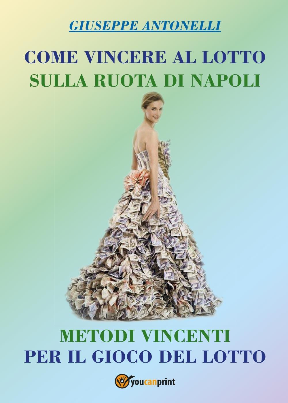 Come vincere al Lotto sulla ruota di Napoli