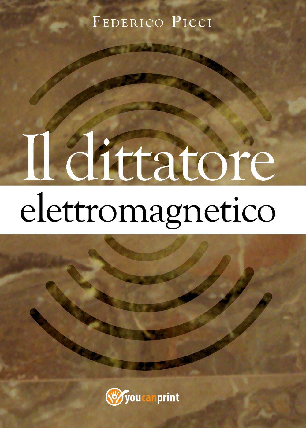 Il dittatore elettromagnetico