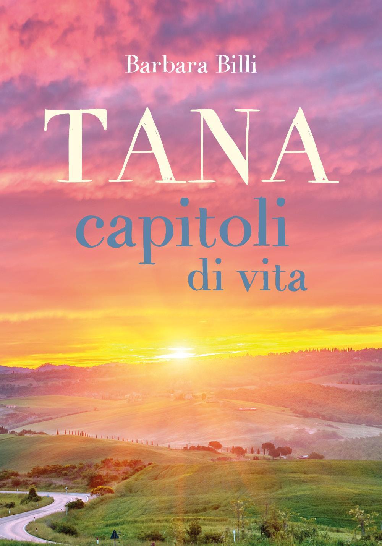 Tana, capitoli di vita