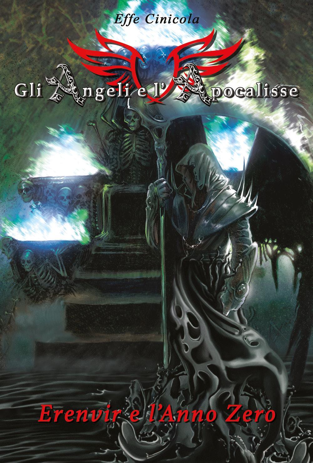 Gli Angeli e l'Apocalisse - Erenvir e l'Anno Zero
