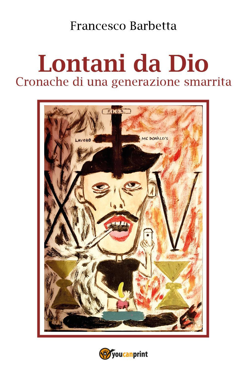 Lontani da Dio - Cronache di una generazione smarrita