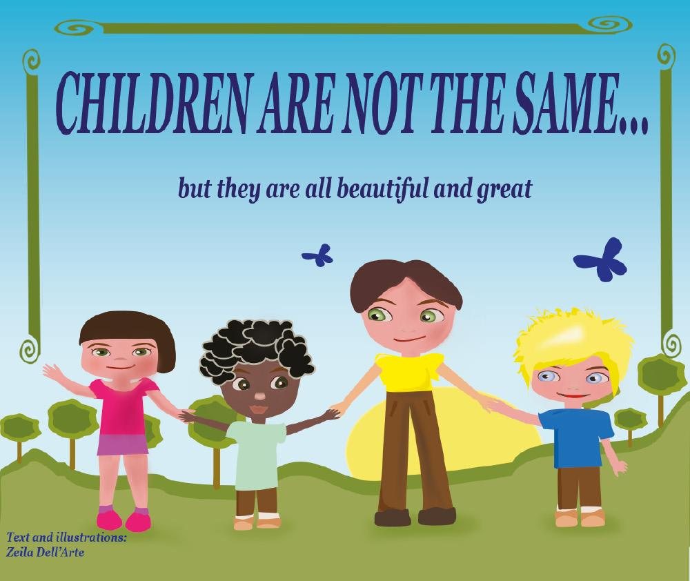 Children are not the same... but they are all beautiful and great