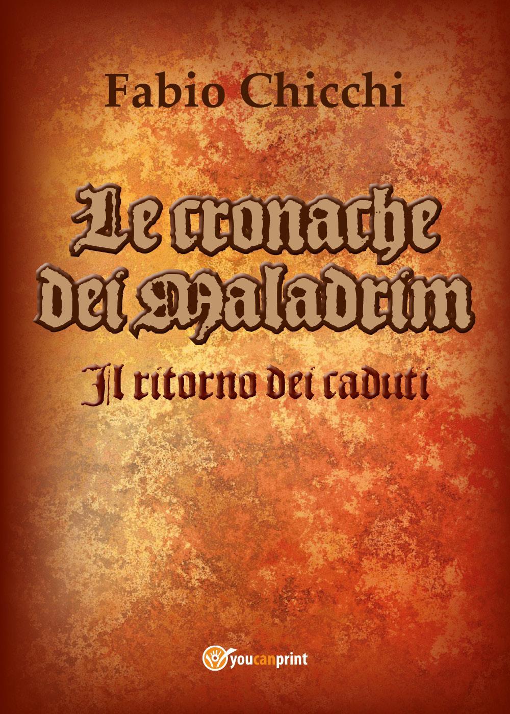 Le cronache dei Maladrim - Il ritorno dei caduti