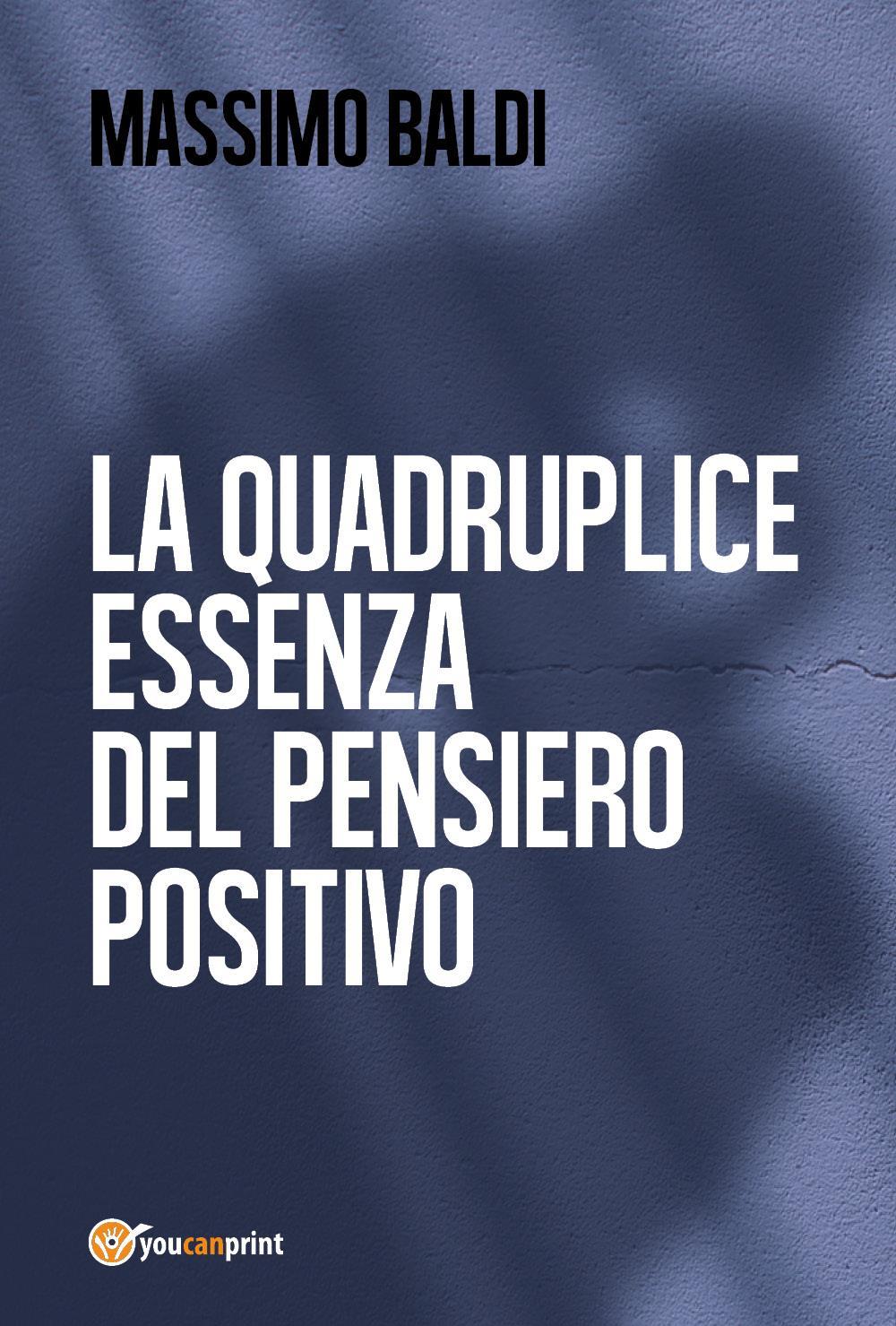 La quadruplice essenza del pensiero positivo