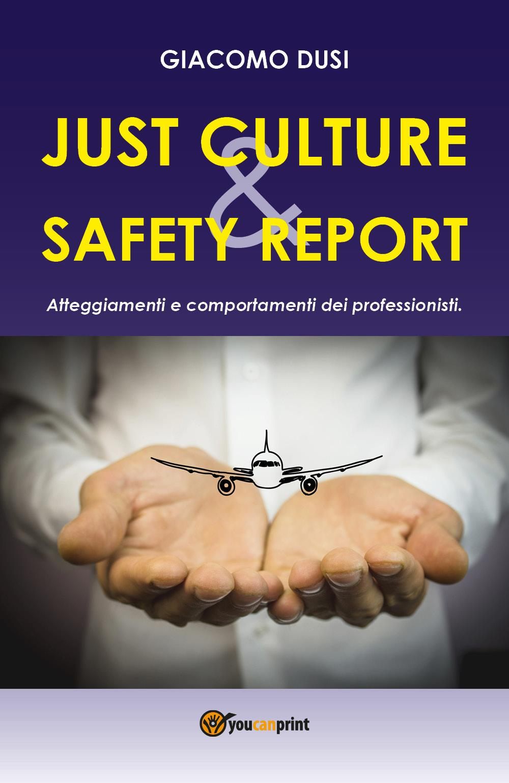 Just Culture. Safety Report: atteggiamenti e comportamenti dei professionisti