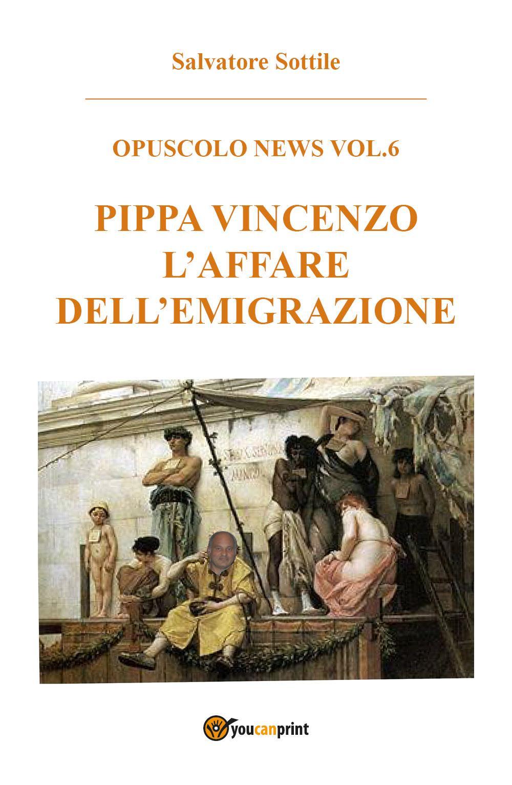Pippa Vincenzo l'affare dell'emigrazione