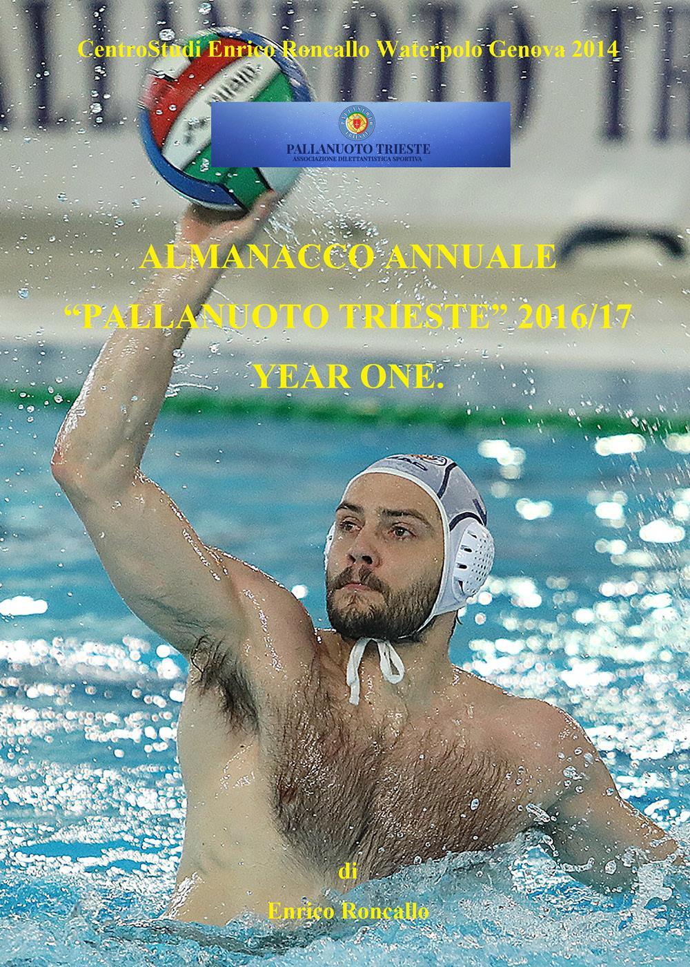 """Almanacco annuale """"Pallanuoto Trieste"""" 2016/17 Year one"""