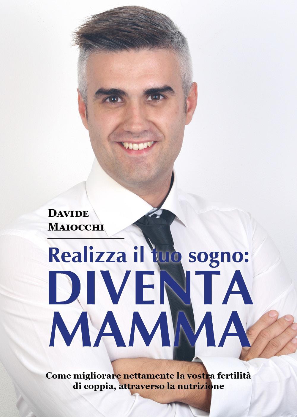 Realizza il tuo sogno: DIVENTA MAMMA