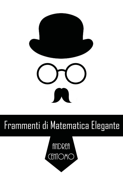 Frammenti di matematica elegante