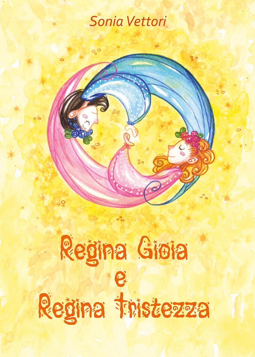 Regina Gioia e Regina Tristezza