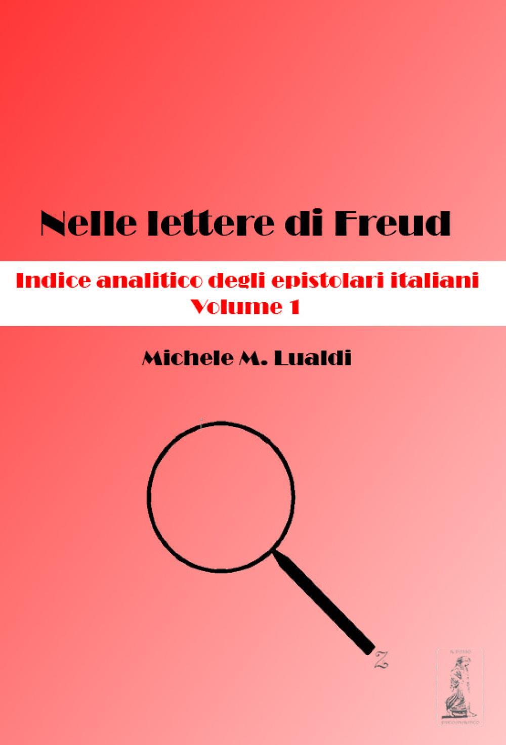 Nelle lettere di Freud. Indice analitico degli epistolari italiani. Volume 1