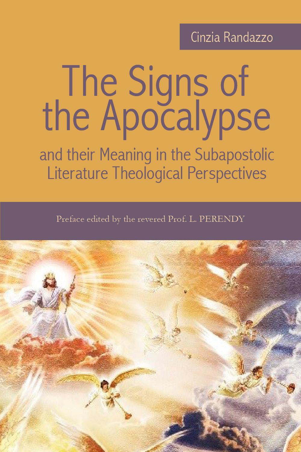 The Signs of the Apocalypse and their Meaning in the  Subapostolic Literature Theological Perspectives