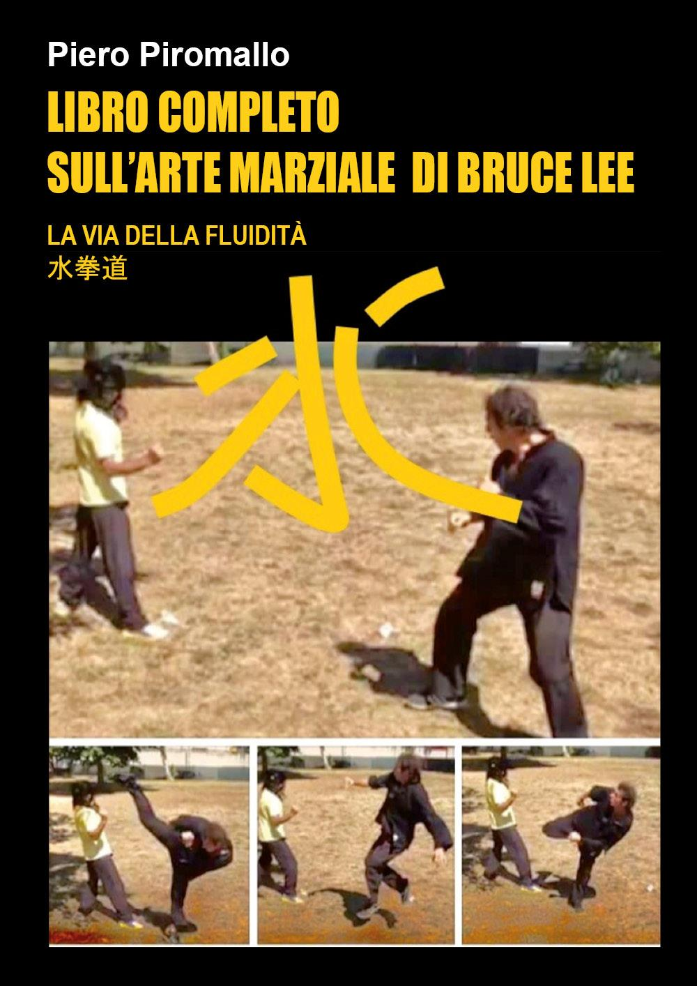 Libro completo sulla arte di Bruce Lee La via della Fluidità
