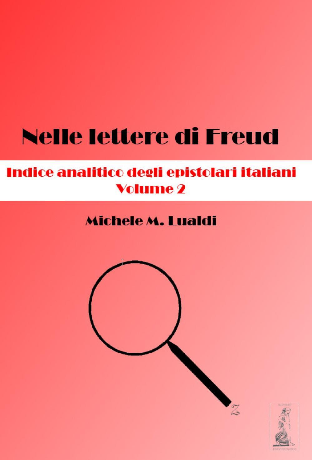 Nelle lettere di Freud. Indice analitico degli epistolari italiani. Volume 2