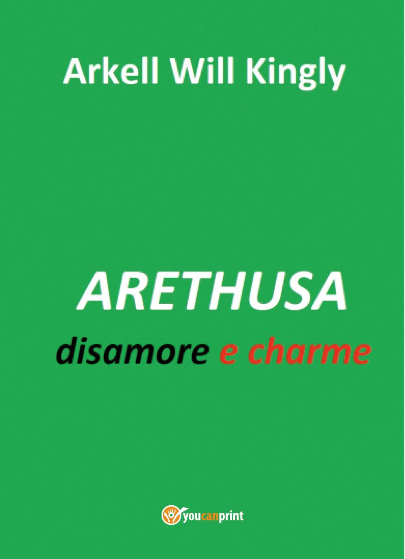 ARETHUSA disamore e charme