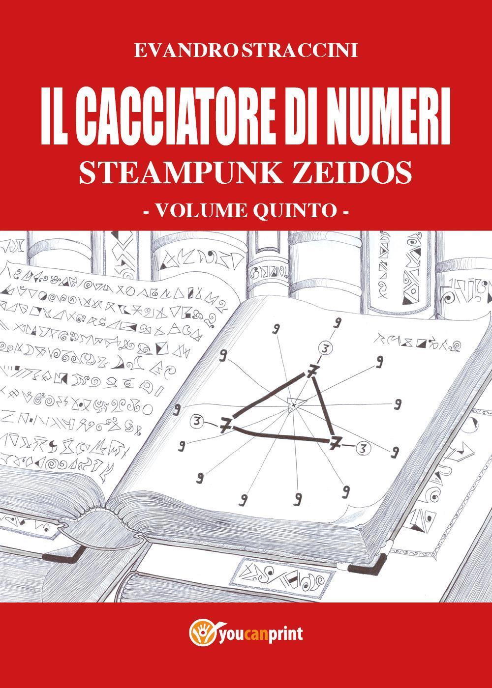 Il Cacciatore di Numeri - Steampunk Zeidos volume quinto