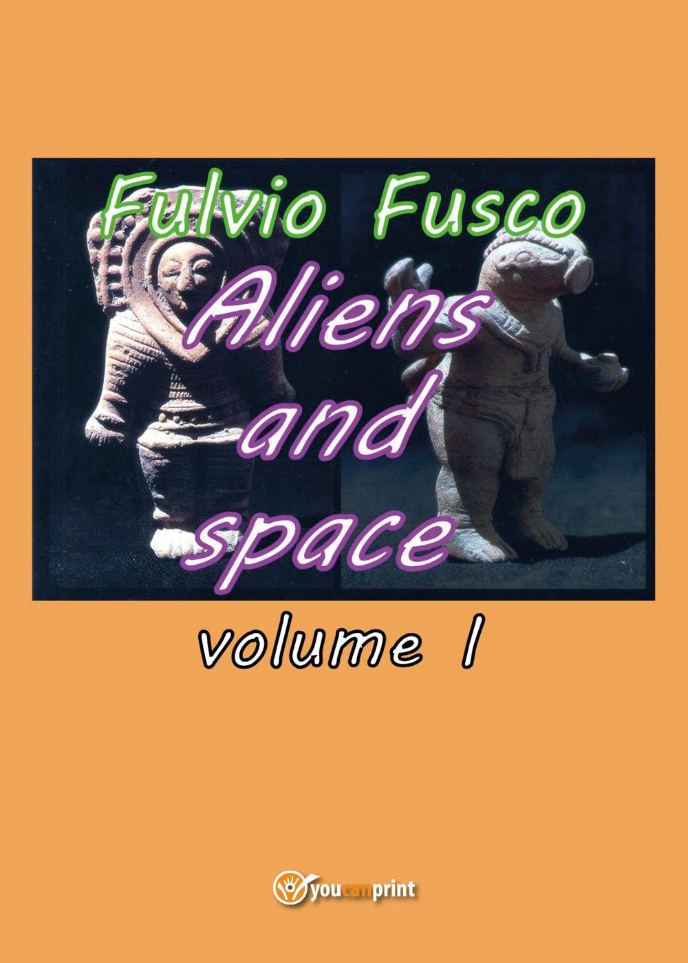 Aliens and space - Vol. I