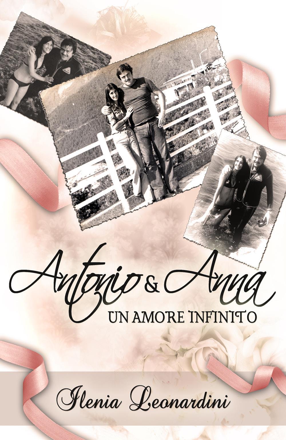 Antonio & anna un amore infinito