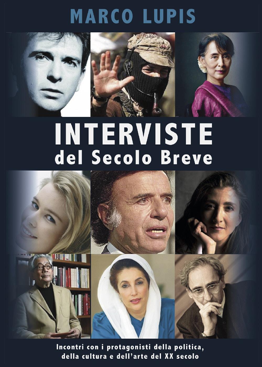Interviste del Secolo Breve: Incontri con i protagonisti della cultura, della politica e dell'arte del XX secolo (seconda edizione)