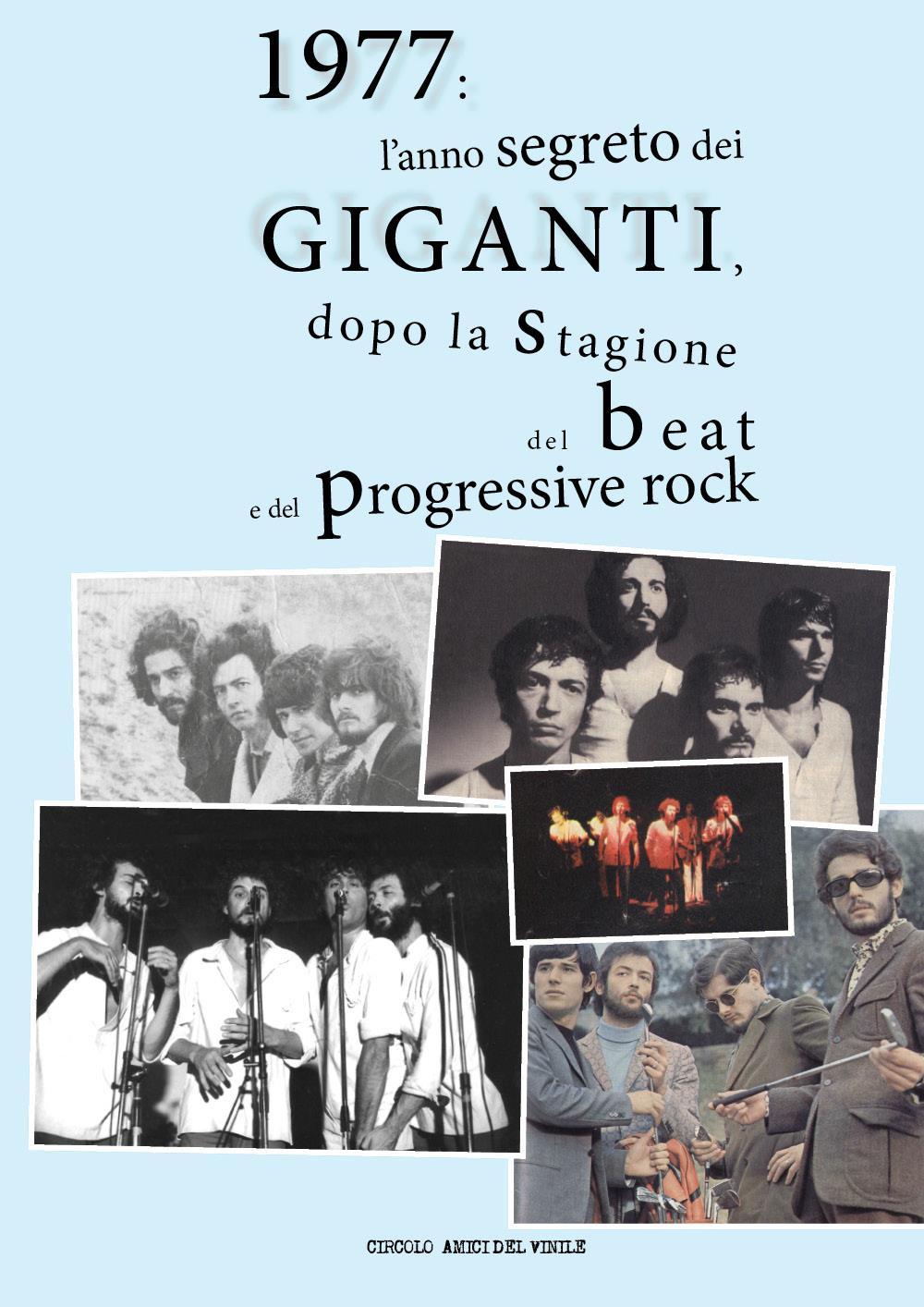 1977: l'anno segreto dei GIGANTI, dopo la stagione del beat e del progressive rock