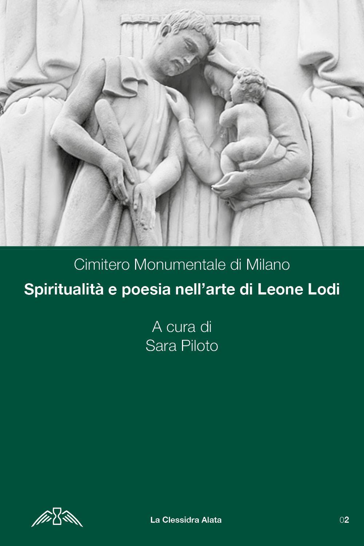 Spiritualità e poesia nell'arte di Leone Lodi