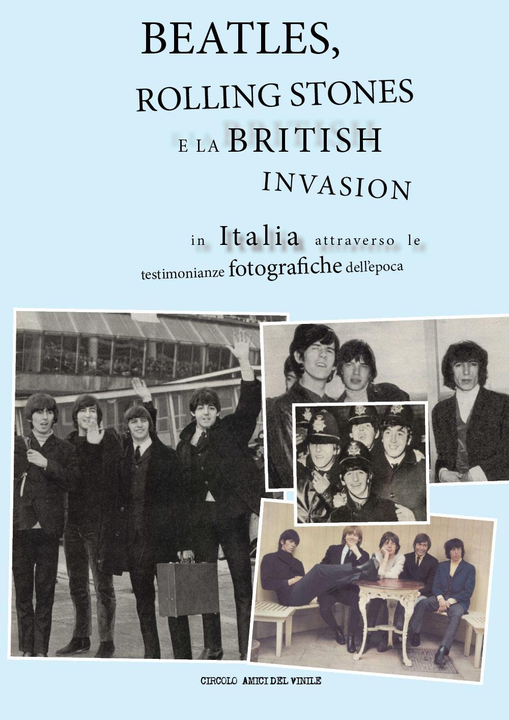 Beatles, Rolling Stones e la british invasion in Italia attraverso le testimonianze fotografiche dell'epoca