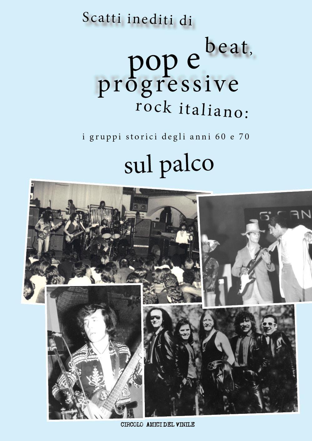 Scatti inediti di beat, pop e progressive rock italiano: i gruppi storici degli anni 60 e 70 sul palco