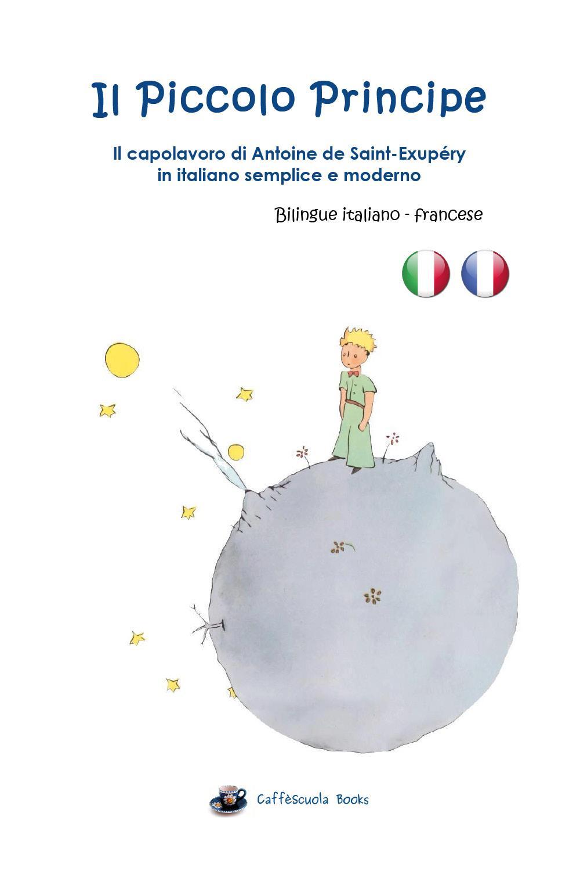 Il Piccolo Principe. Bilingue italiano e francese