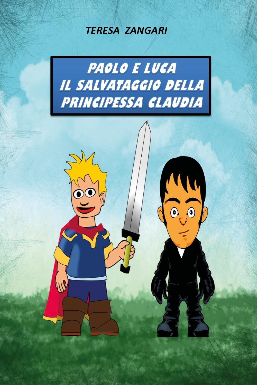 Paolo e Luca. Il salvataggio della principessa Claudia