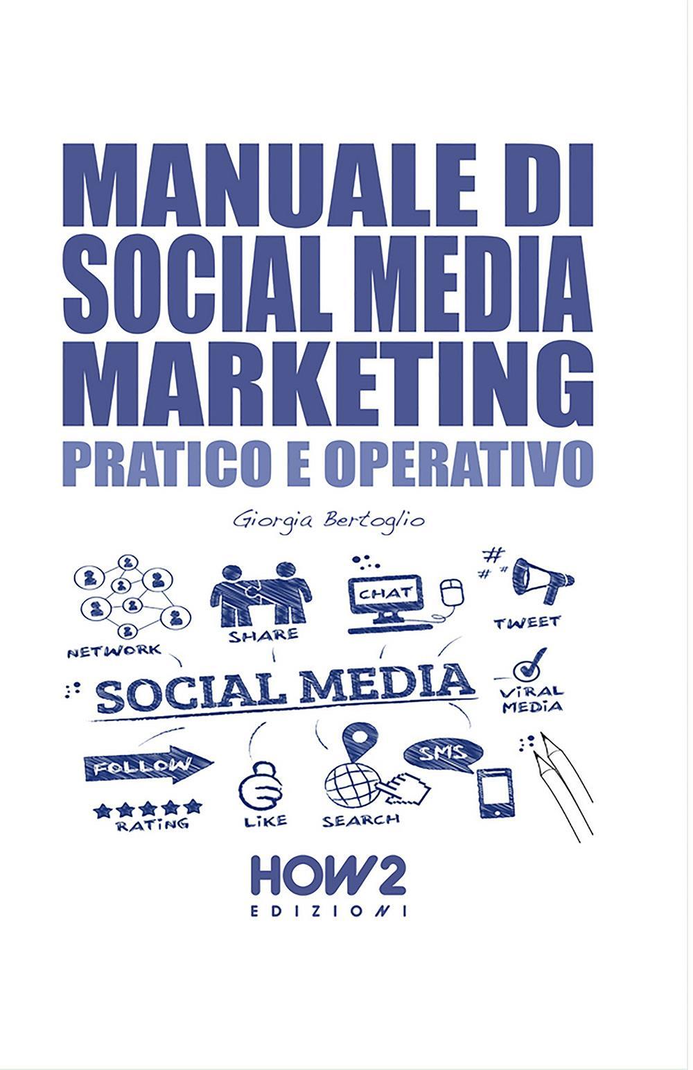 Manuale di social media marketing. Pratico e operativo
