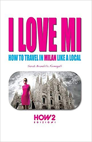 I love MI: how to travel in Milan like a local