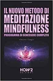 Il nuovo metodo di meditazione mindfulness