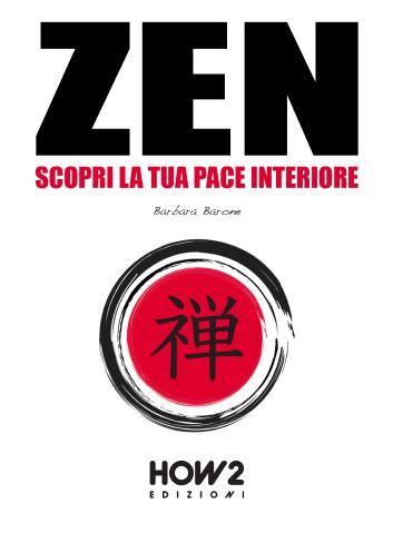 Zen: scopri la tua pace interiore