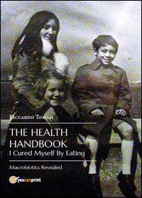 The Health Handbook. I Cured Myself By Eating. Macrobiotics Revealed
