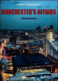 Manchester's affairs. Destini incrociati