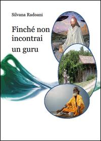 Finché non incontrai un guru