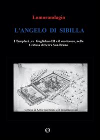 L'Angelo di Sibilla -I Templari,re Guglielmo III e il suo tesoro, nella Certosa di Serra San Bruno