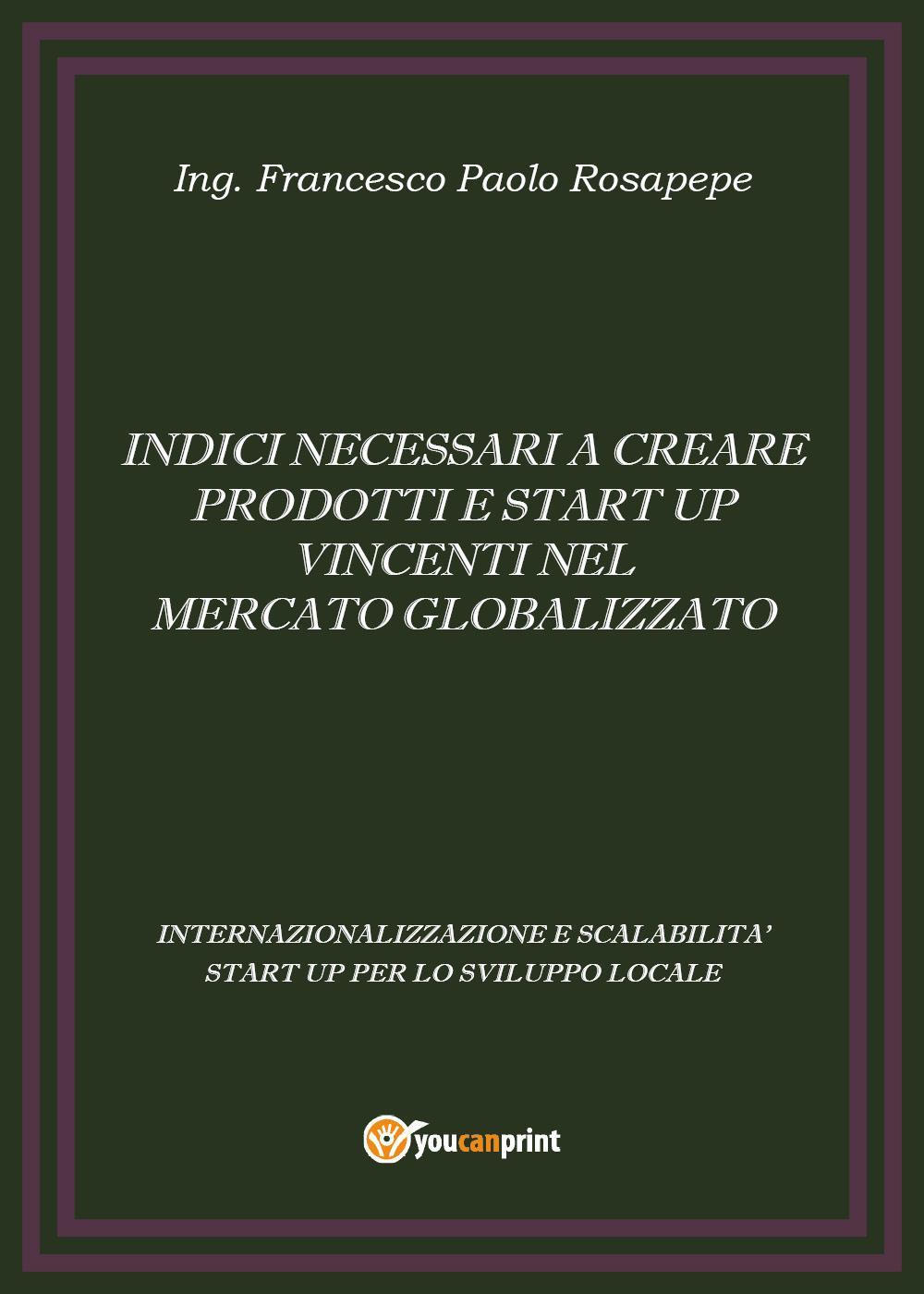 Indici necessari a creare prodotti e start up vincenti nel mercato globalizzato